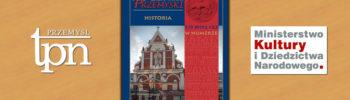 """Promocja """"Rocznika Przemyskiego"""" zawierającego artykuł o historii naszej parafii"""